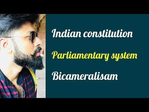 Indian constitution:Parliamentary System, Define Bicameralism : Basic Civil Service Lectures