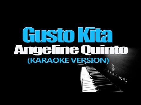 GUSTO KITA - Angeline Quinto (KARAOKE VERSION)