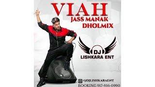 DJ LISHKARA    VIAH    JASS MANAK    NEW PUNABI DHOL MIX