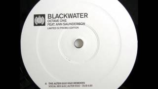 Octave One - Blackwater (Alter Ego Vocal Mix) (HQ)