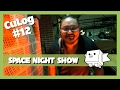 CuLog #12 – Space Night Show