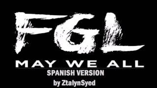Florida Georgia Line - May We All Ft. Tim McGraw (Spanish Version)