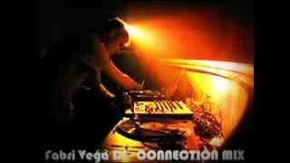 Fabri Vega DJ - Connection Mix #3