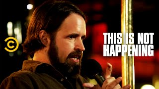 This Is Not Happening - Duncan Trussell - Dying on Acid - Uncensored