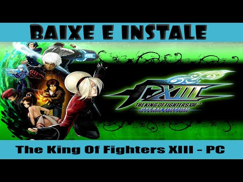 Como Baixar e Instalar (The King of Fighters) XIII - PC