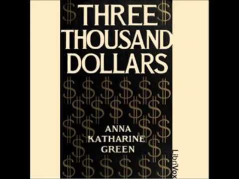 Three Thousand Dollars by Anna Katharine Green (FULL Audiobook)