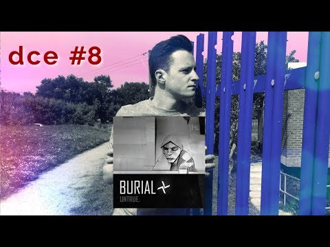 Burial - Untrue / Deep Cuts Essentials #8