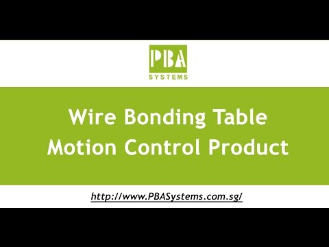 Wire Bonding Table motion control solutions - PBA Systems Singapore