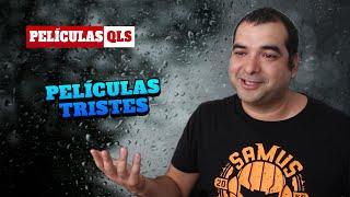 Peliculas QLS - 05 Peliculas Tristes