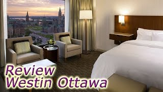 Westin Ottawa hotel review – Canada's capital hotels