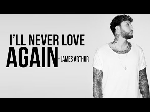 Lady Gaga  I'll Never Love Again James Arthur  Full HD lyrics