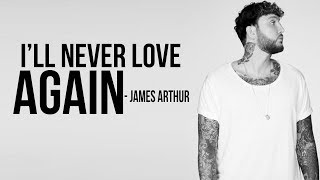 Lady Gaga Ill Never Love Again James Arthur Cover lyrics.mp3