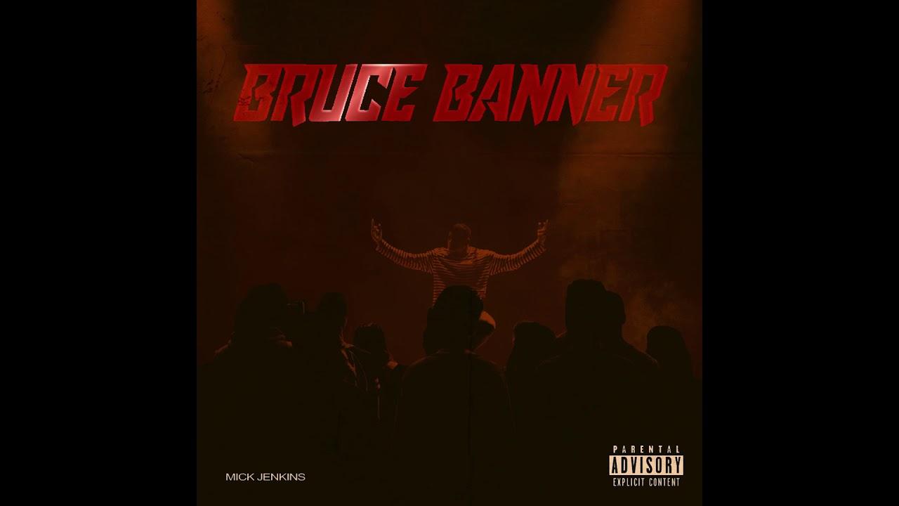 Mick Jenkins - Bruce Banner