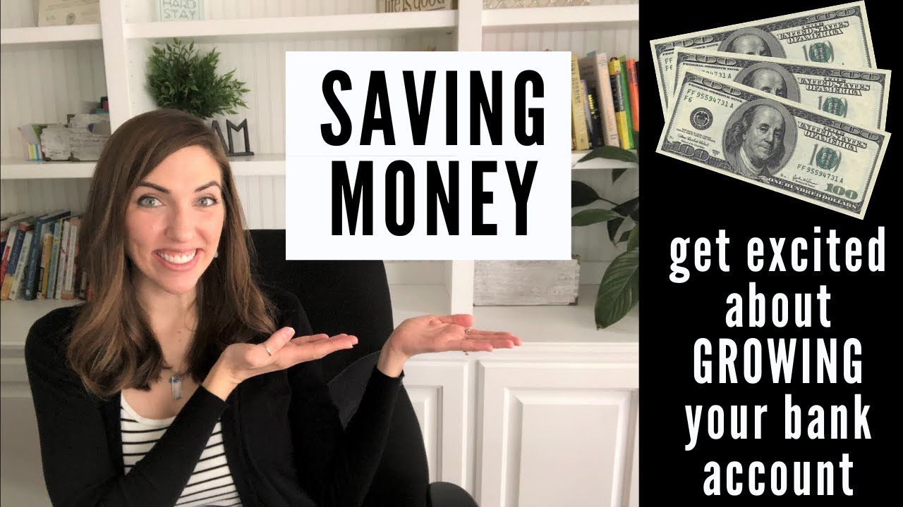 Saving Money Get Excited About Growing Your Bank Account Youtube