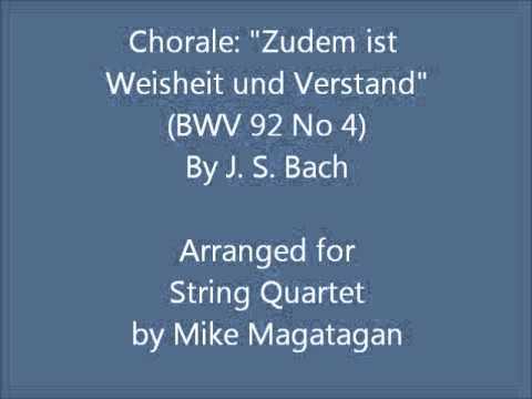 """Chorale: """"Zudem ist Weisheit und Verstand"""" (BWV 92 No 4) for String Quartet"""