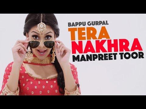 "Manpreet Toor   ""Tera Nakhra"" (feat Babbu Gurpal)"