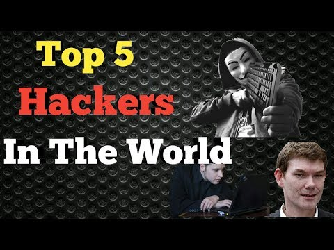 Top 5 Hackers In The World
