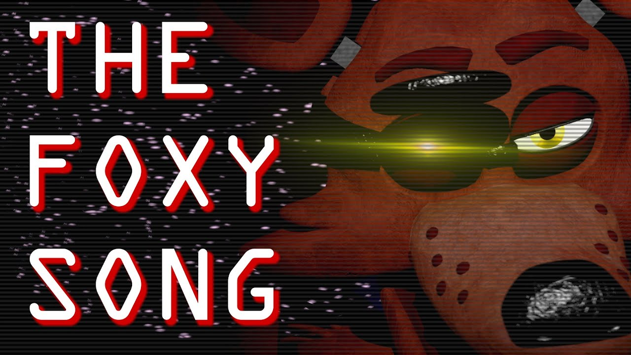 [SFM/FNAF] The Foxy Song   By Groundbreaking