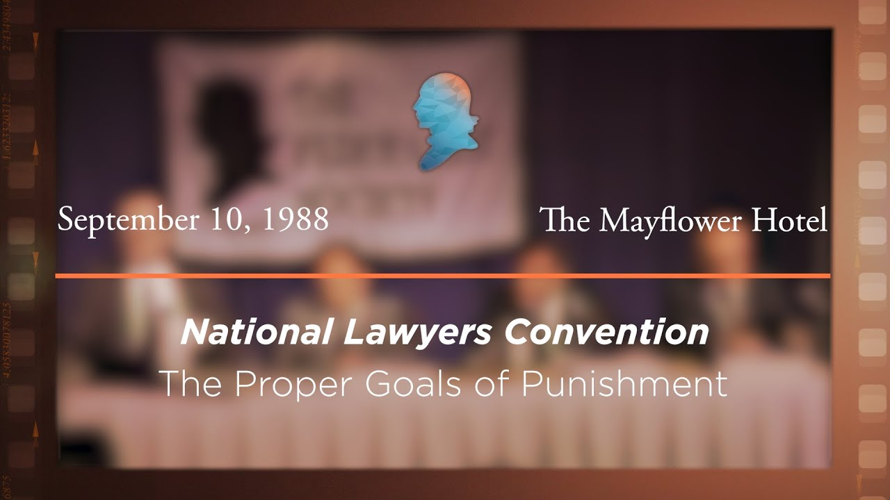 1988 National Lawyers Convention, The Proper Goals of Punishment