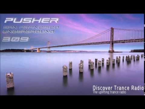Pusher  - San Francisco Underground 309 Uplifting Trance 2015
