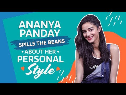 SOTY 2 actor Ananya Panday speaks all about her personal style | PINKVILLA | BOLLYWOOD | FASHION