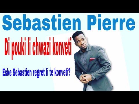 Sebastien Pierre Di pouki li konvèti.