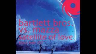 Bartlett Bros vs. Mazza - Satellite Of Love (Claudia Cazacu Remix)