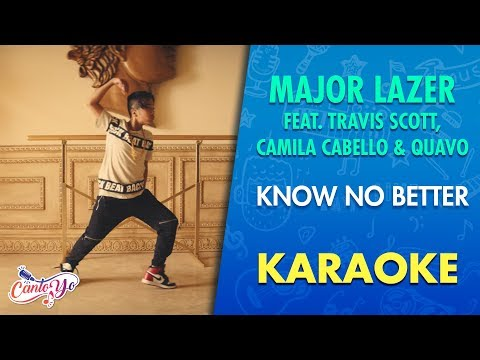Major Lazer - Know No Better feat Travis Scott Camila Cabello & Quavo Karaoke  CantoYo