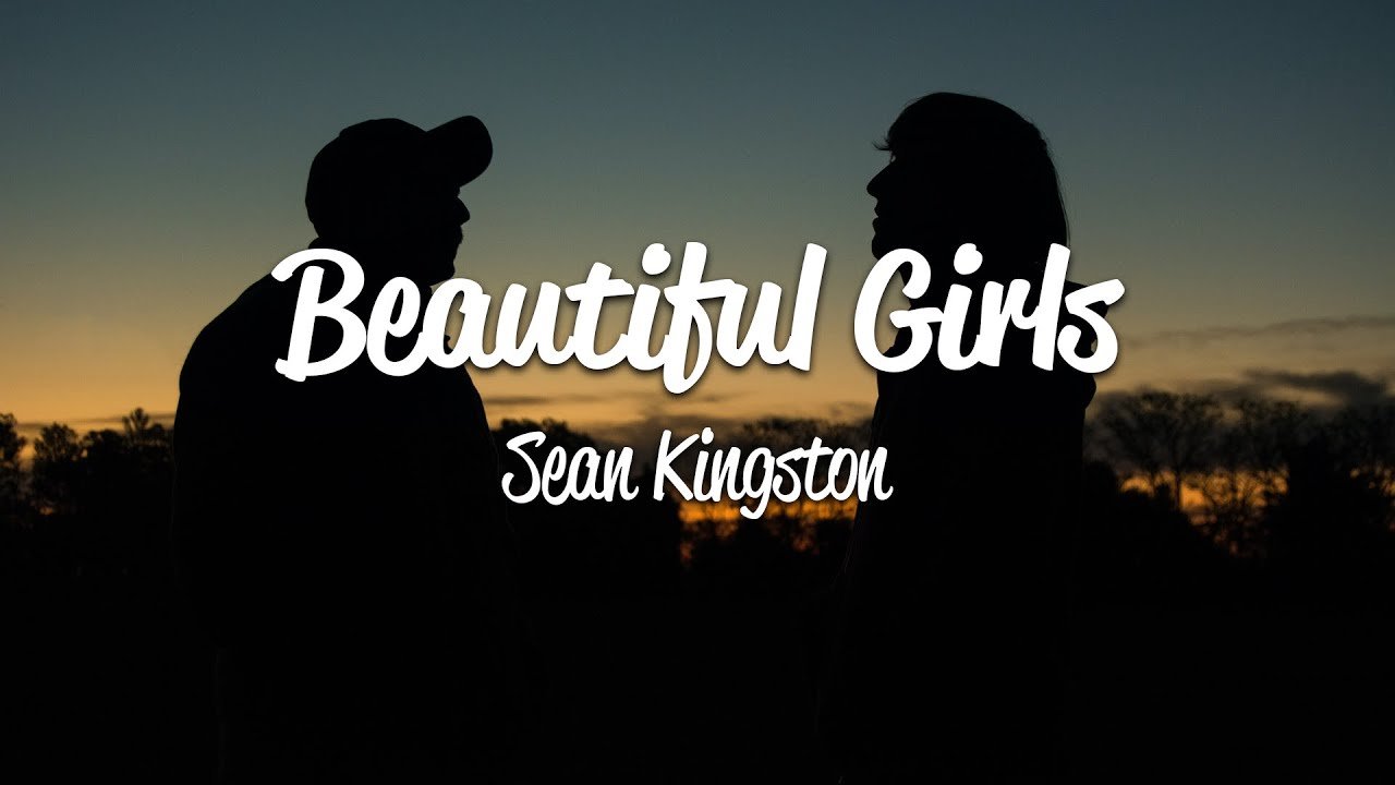 Sean Kingston Beautiful Girls Lyrics Youtube