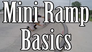 Skateboard Mini Ramp Basics - How To Drop In, Pump, Kickturn, And Exit/Fly Out