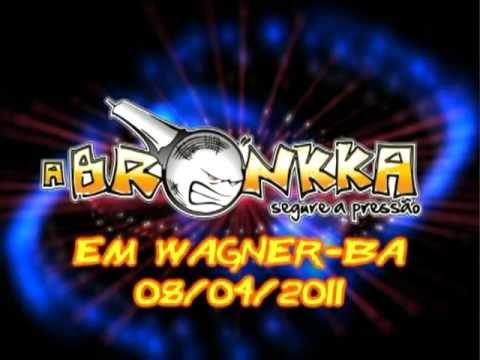 A Bronkka em Wagner-BA - Pancada (música nova)