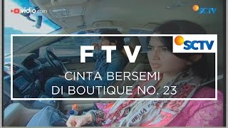 Video FTV SCTV - Cinta Bersemi di Boutique No. 23 download MP3, 3GP, MP4, WEBM, AVI, FLV September 2019