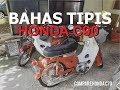 BAHAS TIPIS HONDA C90|COMPARE TIPIS C70|