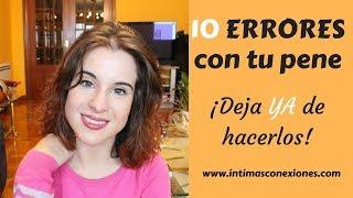10 cosas que haces MAL con tu pene, ¡deja de hacerlas!