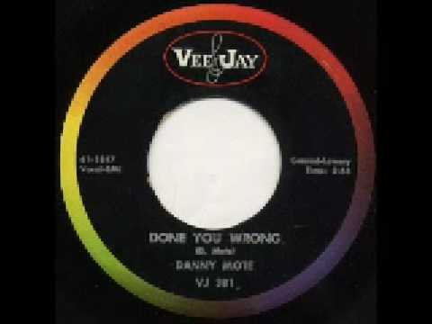 Danny Mote - Done You Wrong