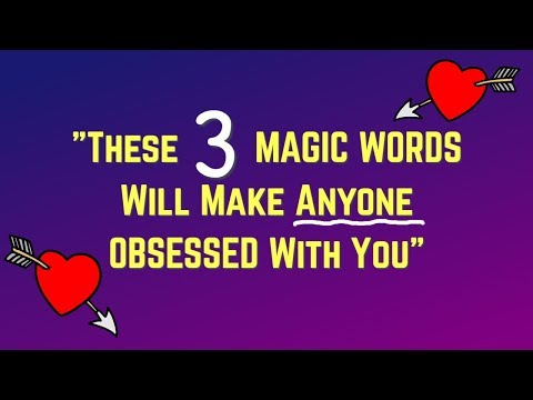 These 3 Magic Words Make ANYONE Obsessed With You! - Love Spells That Work Instantly