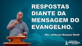 Respostas Diante da Mensagem do Evangelho (João 7.40-53)   Rev. Jefferson M. Reinh [1IPJF]