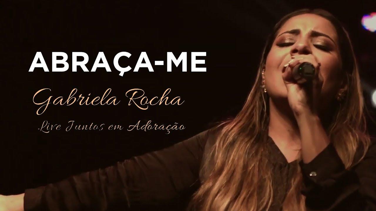 Gabriela Rocha | Abraça-Me | Live Juntos em Adoração