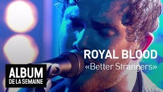 Royal Blood - Better Strangers - Album de la Semaine