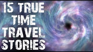 15 TRUE Disturbing Time Travel & Glitch Horror Stories | (Scary Stories)