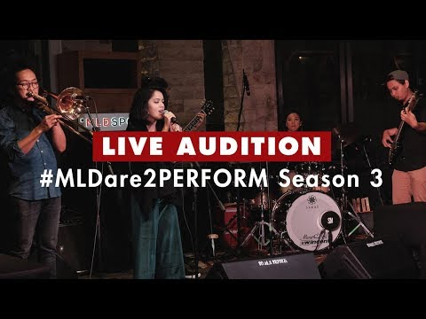 LIVE AUDITION #MLDARE2PERFORM SEASON 3