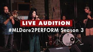 Live Audition MLDARE2PERFORM Season 3