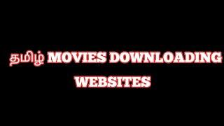 தமிழ் movies and தமிழ் dubbed movies download websites