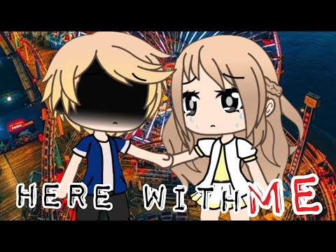 Here With Me (Marshmello Ft. Chvrches) - Gacha Life Music Video