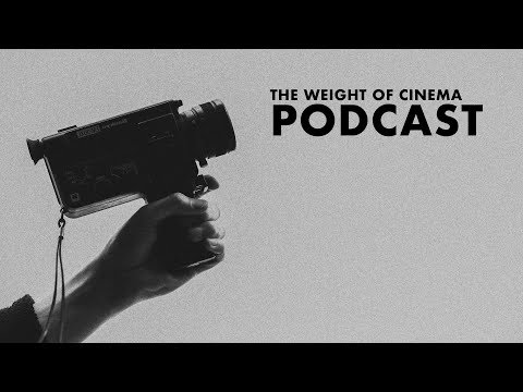 The Weight Of Cinema Podcast - Ep. 3: The Auteur Theory