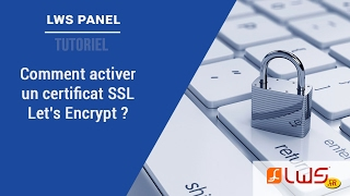 Comment activer HTTPS sur votre site avec un certificat Let's Encrypt gratuitement ?
