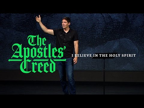 The Apostles' Creed (Part 9) - I Believe in the Holy Spirit