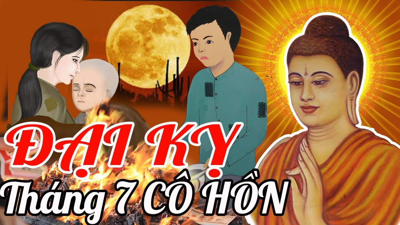 Chuyện Phật Giáo, THÁNG 7 CÔ HỒN và Những ĐẠI KỴ Nên TRÁNH NGAY | Phật Giáo Nhiệm Màu