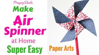 How to make Paper Air Spinner at Home | Amazing Paper Craft Pinwheel Origami | PrayogShala | Hindi