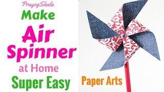 How to make Paper Air Spinner at Home | Amazing Paper Craft Pinwheel Origami | PrayogShala | Hindi